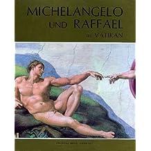 Michelangelo und Raffael im Vatikan - Fresken der sixtinischen Kapelle, der Stanzen und Loggien