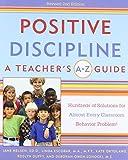 Positive Discipline: A Teacher's A-Z Guide (Positive Discipline Library)