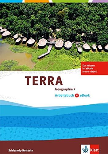 TERRA Geographie 7. Ausgabe Schleswig-Holstein: Arbeitsbuch mit eBook Klasse 7 (TERRA Geographie. Ausgabe für Schleswig-Holstein Gymnasium ab 2017)
