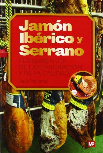 Jamon Iberico y Serrano. Fundamentos de la elaboracion y de la calidad por JESUS VENTANAS BARROSO epub