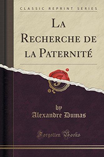 La Recherche de la Paternité (Classic Reprint)