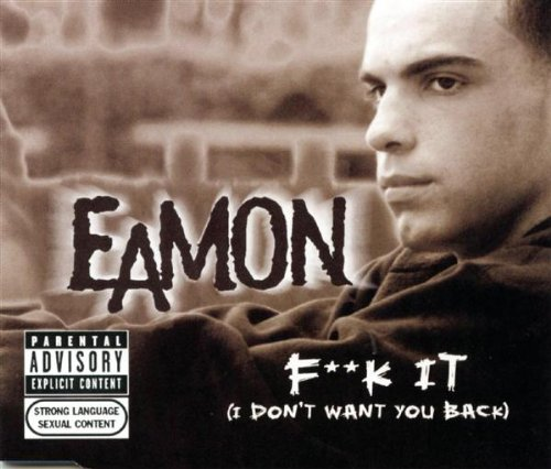Eamon  - F**k It (I Don't Want You Back)