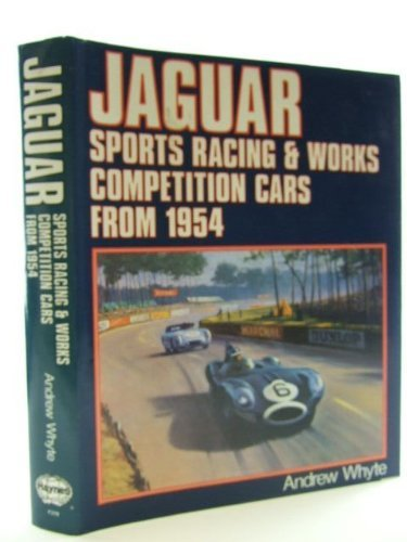 Jaguar Sports Racing and Works Competition Cars from 1954 (A Foulis motoring book) por Andrew Whyte
