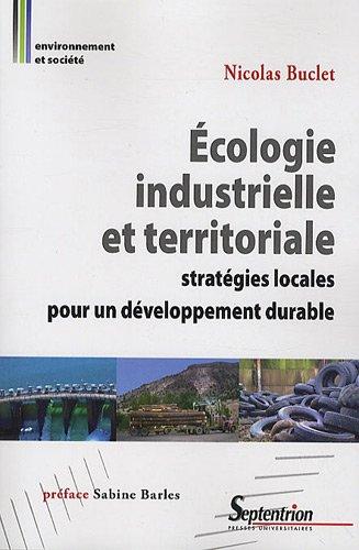 Ecologie industrielle et territoriale : Stratgies locales pour un dveloppement durable