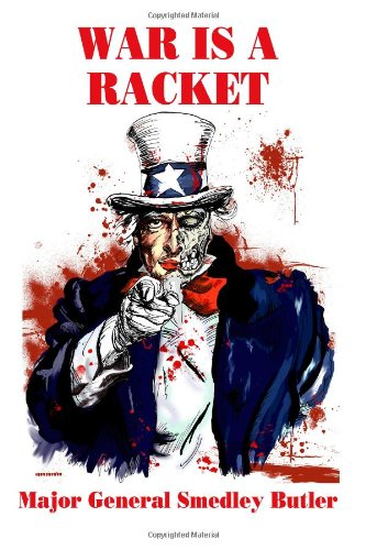 War is a Racket: The Profit Motive Behind Warfare por Smedley Butler