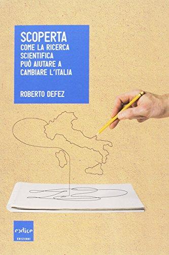 Scoperta. Come la ricerca scientifica può aiutare a cambiare l'Italia