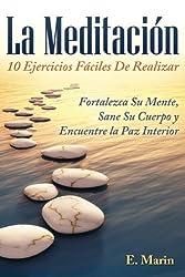 La Meditación: 10 Ejercicios Fáciles De Realizar (Spanish Edition)