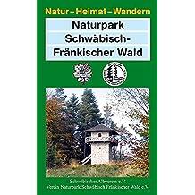 Naturpark Schwäbisch-Fränkischer Wald (Natur - Heimat - Wandern)