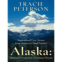 Iditarod Dream/Christmas Dream (Alaska 3-4) (Heartsong Novella Collection in Large Print) by Tracie Peterson (2005-12-08)
