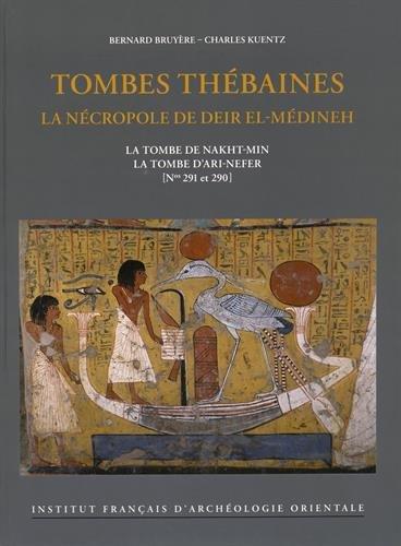 Tombes thébaines : la nécropole de Deir el-Médineh : La tombe de Nakht-Min - La tombe d'Ari-Nefer (N° 291 et 290)