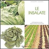 Le insalate. Coltivazione e cure dalla semina al raccolto