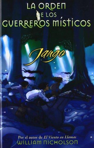 JANGO: LA ORDEN DE LOS GUERREROS MISTICOS Nº 2 (ESCRITURA DESATADA) por William Nicholson