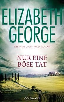 Nur eine böse Tat: Ein Inspector-Lynley-Roman 18 (German Edition) par [George, Elizabeth]