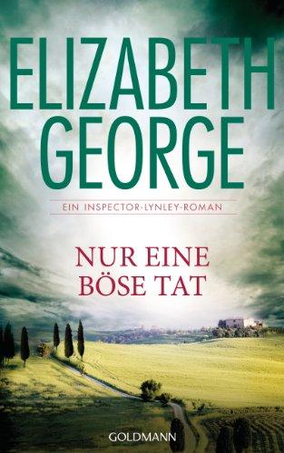 Buchseite und Rezensionen zu 'Nur eine böse Tat: Ein Inspector-Lynley-Roman 18' von Elizabeth George