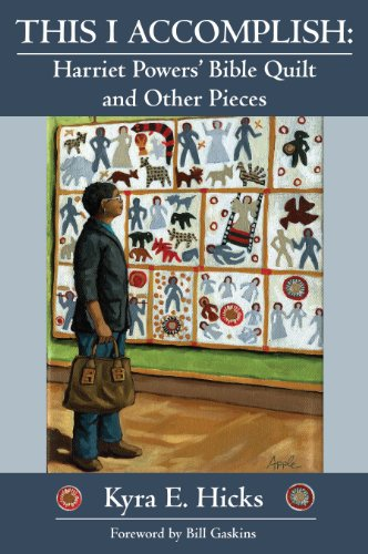 arriet Powers' Bible Quilt and Other Pieces (English Edition) ()