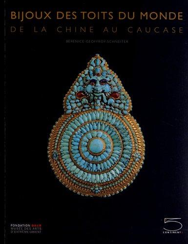 Bijoux des toits du monde : De la Chine au Caucase, collection Ghysels par Bérénice Geoffroy-Schneiter