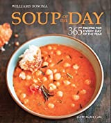 Soup of the Day: 365 Recipes for Every day of the Year by Kate McMillan (2014-09-18)