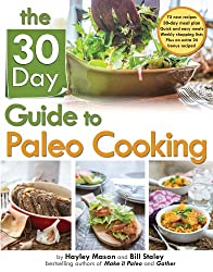 The 30 Day Guide to Paleo Cooking: Entire Month of Paleo Meals (English Edition)