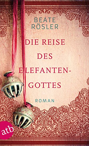 Die Reise des Elefantengottes: Roman