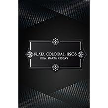 Plata Coloidal: Usos: Usos multiples de la Plata coloidal