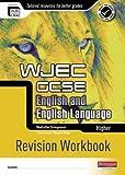 WJEC GCSE English and English Language Higher Revision Workbook (WJEC GCSE English 2010)