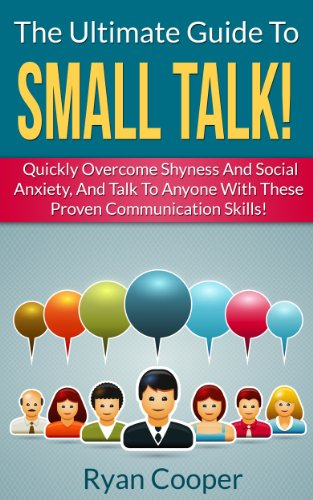 How To Make Small Talk: The Ultimate Guide To Small Talk! - Quickly Overcome Shyness And Social Anxiety, And Talk To Anyone With These Proven Communication ... Skills, Talk To People) Epub Descarga gratuita
