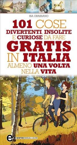 101 cose divertenti, insolite e curiose da fare gratis in Italia ...