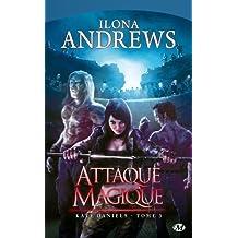 Kate Daniels. tome 3 : Attaque Magique de Ilona Andrews (2010) Poche