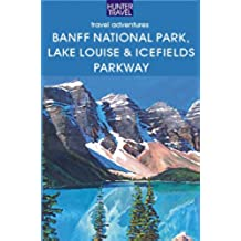 Banff National Park, Lake Louise & Icefields Parkway (English Edition)