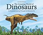 The Amazing World of Dinosaurs: An Il...