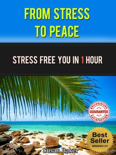 From Stress to Peace: Stress Free You In 1 Hour (Stress-free, stress management, manage stress, cope with stress, deal with stress, reduce stress, stress reduction Book 3) (English Edition) por Susan Baker
