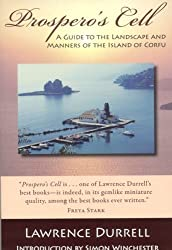 Prospero's Cell: A Guide To The Landscape And Manners of The Island Of Corfu by Lawrence Durrell (2008-08-29)