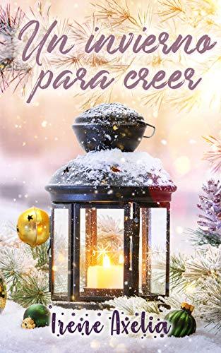 Un invierno para creer de Irene Axelia