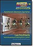 Leichtathletik: Technikvariationstraining beim Laufen (Praxisideen - Schriftenreihe für Bewegung, Spiel und Sport)