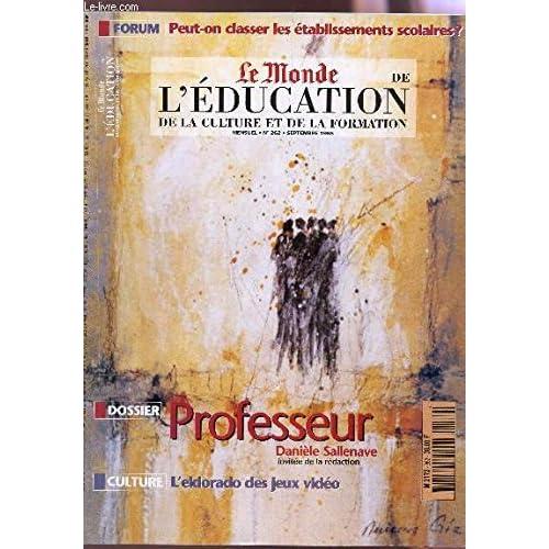 LE MONDE DE L'EDUCATION de al culture et de la fomration / N°262 - SEPTEMBRE 1998 / PROFESSEUR DANIELE SALLENAVE / L'ELDORADO DES JEUX VIDEO / PEUT ON CLASSER LES ETABLISSMEMENTS SCOLAIRES? etc...