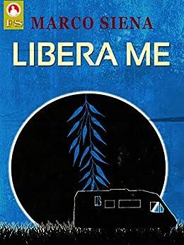 Libera Me di [Siena, Marco]