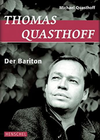 Thomas Quasthoff: Der Bariton
