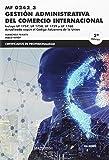 *MF0242_3 Gestión administrativa del comercio internacional 5ª Ed. (CERTIFICADOS DE PROFESIONALIDAD)