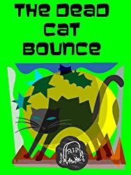 The Dead Cat Bounce (A View to a Kill Book 1)