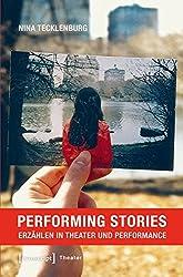 Performing Stories: Erzählen in Theater und Performance