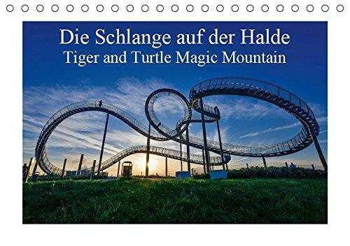 Die Schlange auf der Halde - Tiger and Turtle Magic Mountain (Tischkalender 2019 DIN A5 quer): Landmarke im Süden von Duisburg (Monatskalender, 14 Seiten) (CALVENDO Orte)