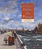 Alfred Bellay du Poisat - Du romantisme à l'impressionnisme