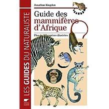 Guide des mammifères d'Afrique : Plus de 300 espèces illustrées