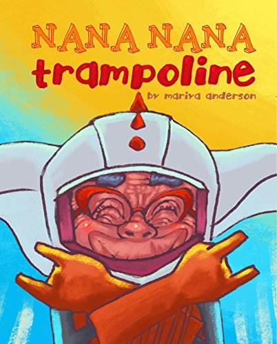 Nana Nana Trampoline (Nana's Rhymes & Stories Book 1) (English Edition) -