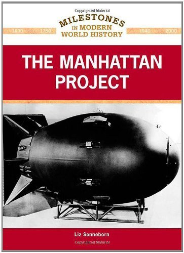 Manhattan Pub (The Manhattan Project (Milestones in Modern World History) by Liz Sonneborn (2011-03-04))