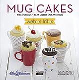 Mug Cakes (Webos Fritos): Bizcochos en taza listos en 5 minutos (Gastronomía)