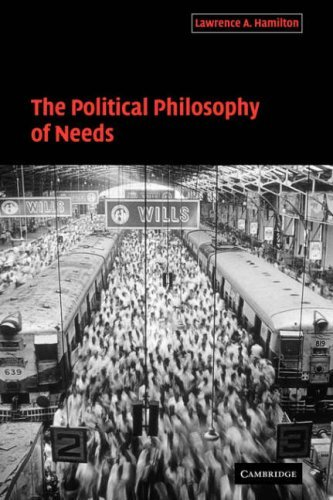 The Political Philosophy of Needs by Lawrence A. Hamilton (2008-08-21)