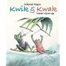 Kwik & Kwak Never Give Up