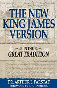 The New King James Version: In the Great Tradition di [Farstad, Arthur L.]