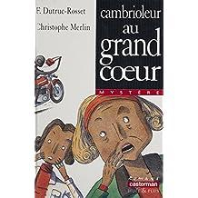 Cambrioleur au grand cœur (Romans huit et plus) (French Edition)